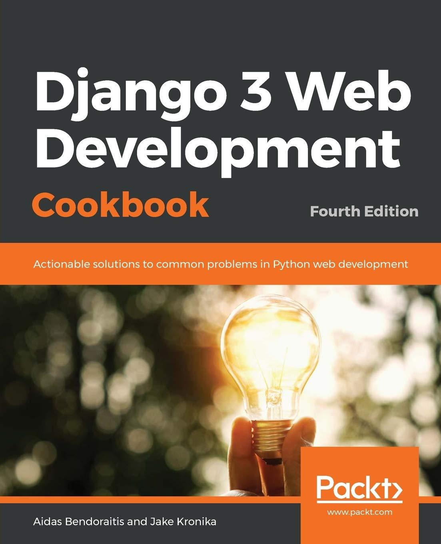 Django 3 Web Development Cookbook - Fourth Edition